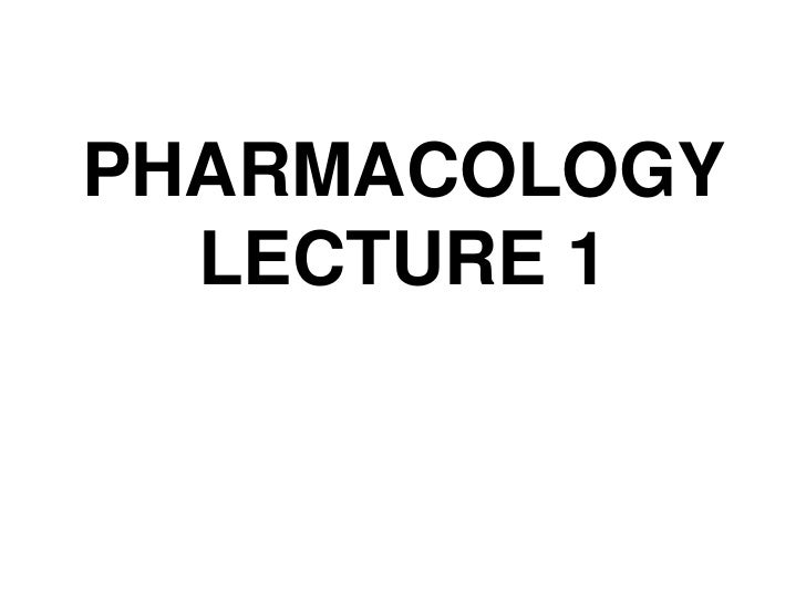 PHARMACOLOGY  LECTURE 1