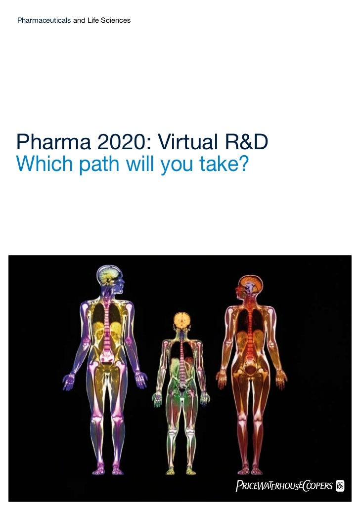 Pharmaceuticals and Life SciencesPharma 2020: Virtual R&DWhich path will you take?Pharma 2020: Virtual R&D            1