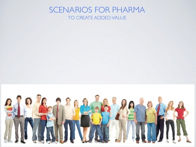 SCENARIOS FOR PHARMA TO CREATE ADDEDVALUE Traditional Services To educate and promote