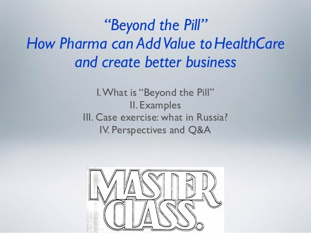 Changing environments to Pharma  pressures on prices remain Commodity Trap