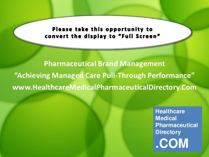 "Pharmaceutical Brand Management""Achieving Managed Care Pull-Through Performance""www.HealthcareMedicalPharmaceuticalDirecto..."