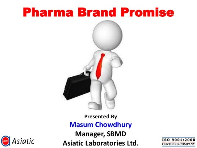 Pharma Brand Promise  Presented By  Masum Chowdhury Manager, SBMD Asiatic Laboratories Ltd.
