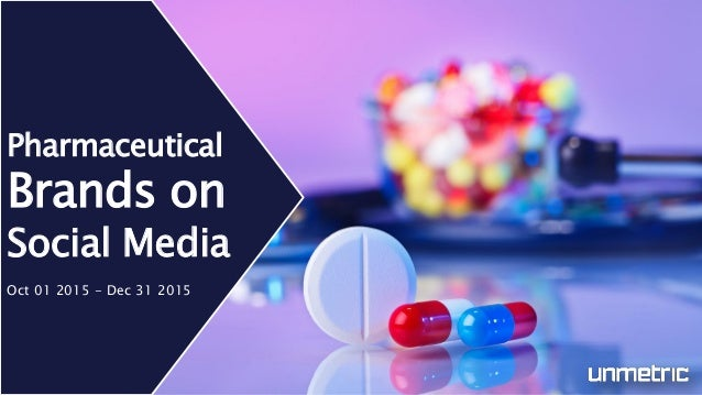 Pharmaceutical Brands on Social Media Oct 01 2015 - Dec 31 2015