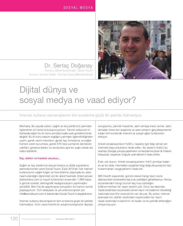 SOSYAL MEDYA                               Dr. Sertaç Do¤anay                                Kurucu, Genel Koordinatör, So...