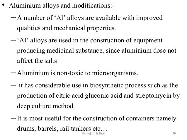 • Aluminium alloys and modifications:- –A number of 'Al' alloys are available with improved qualities and mechanical prope...