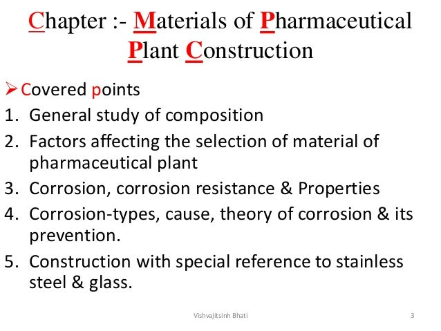 Chapter :- Materials of Pharmaceutical Plant Construction Covered points 1. General study of composition 2. Factors affec...