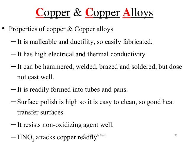 Copper & Copper Alloys • Properties of copper & Copper alloys –It is malleable and ductility, so easily fabricated. –It ha...