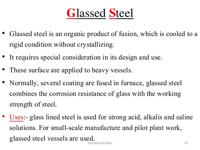 Glassed Steel • Glassed steel is an organic product of fusion, which is cooled to a rigid condition without crystallizing....