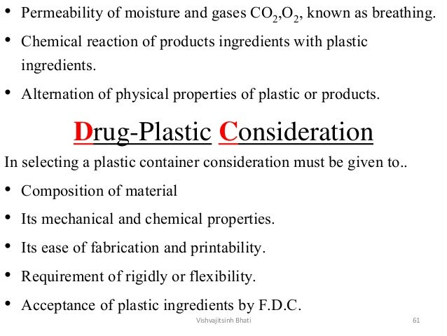 • Permeability of moisture and gases CO2,O2, known as breathing. • Chemical reaction of products ingredients with plastic ...