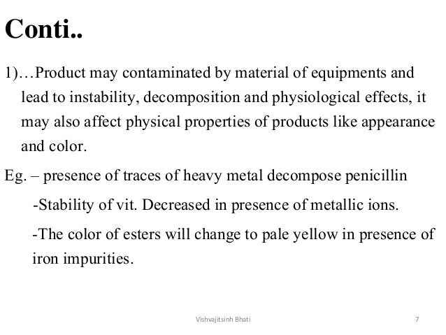 Conti.. 1)…Product may contaminated by material of equipments and lead to instability, decomposition and physiological eff...