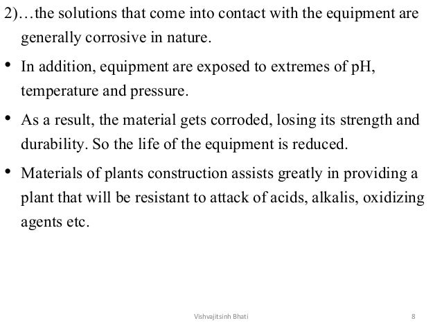 2)…the solutions that come into contact with the equipment are generally corrosive in nature. • In addition, equipment are...