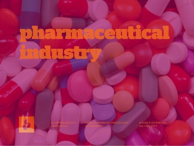 pharmaceutical industry propanestudio.com san francisco newbusiness@propanestudio.com 415.550.8692 private & confidential j...