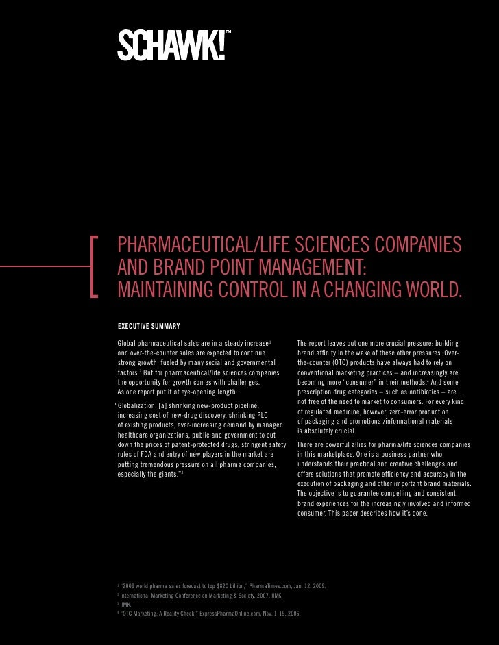 Pharmaceutical/life ScienceS comPanieSand brand Point management:maintaining control in a changing world. ExEcutivE Summar...