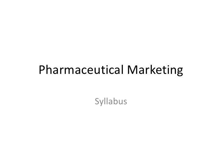 Pharmaceutical Marketing         Syllabus