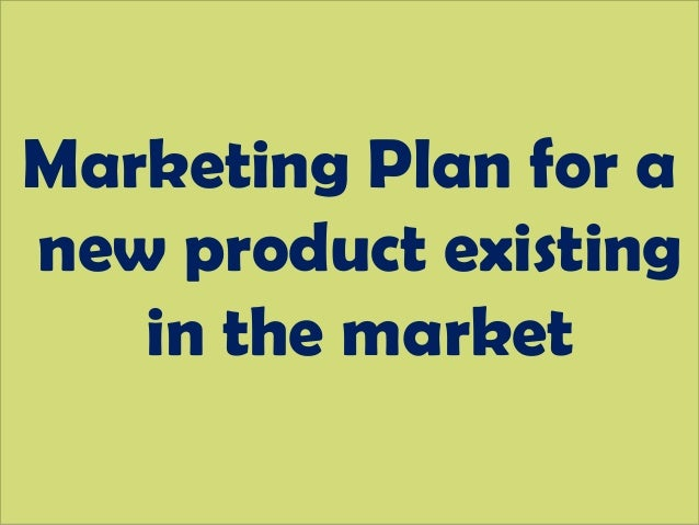 marketing plan for a new product essay Marketing is arguably the most important activity for any small business, but especially in launching a new product regardless of the quality of your product, if no one knows about what you offer, they can't buy.
