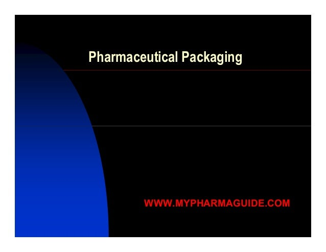 Pharmaceutical Packaging  WWW.MYPHARMAGUIDE.COM