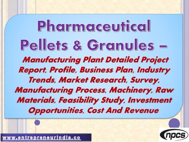 Manufacturing Plant Detailed Project Report, Profile, Business Plan, Industry Trends, Market Research, Survey, Manufacturi...