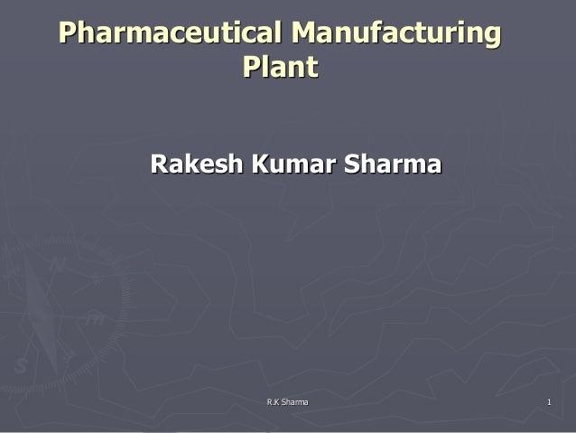 Pharmaceutical Manufacturing           Plant     Rakesh Kumar Sharma             R.K Sharma        1