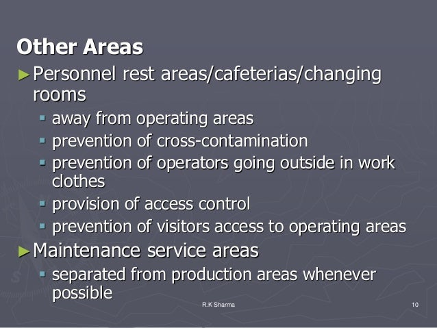 Other Areas► Personnel   rest areas/cafeterias/changing rooms   away from operating areas   prevention of cross-contamin...