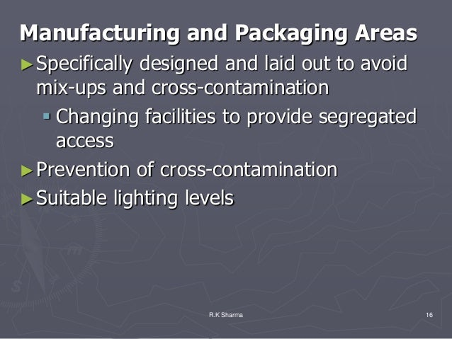 Manufacturing and Packaging Areas► Specifically designed and laid out to avoid  mix-ups and cross-contamination    Changi...