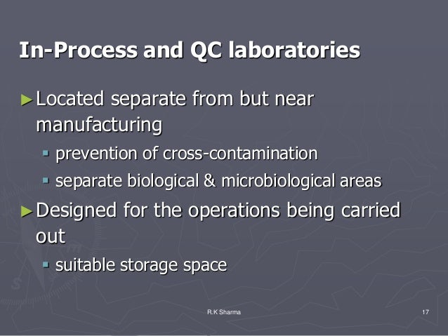 In-Process and QC laboratories► Located        separate from but near manufacturing   prevention of cross-contamination  ...