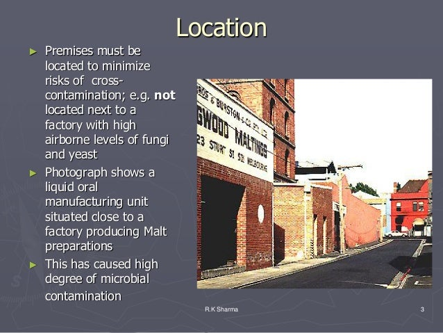 Location► Premises must be  located to minimize  risks of cross-  contamination; e.g. not  located next to a  factory with...