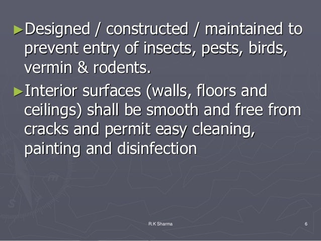 ►Designed   / constructed / maintained to prevent entry of insects, pests, birds, vermin & rodents.►Interior surfaces (wal...