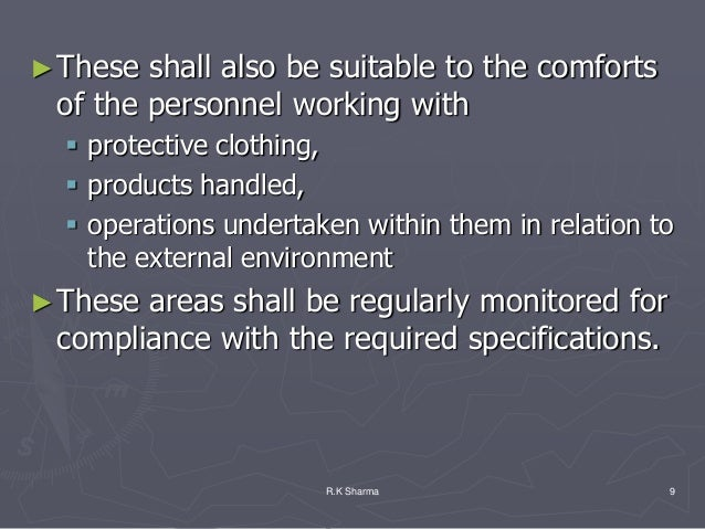 ► These shall also be suitable to the comforts of the personnel working with   protective clothing,   products handled, ...