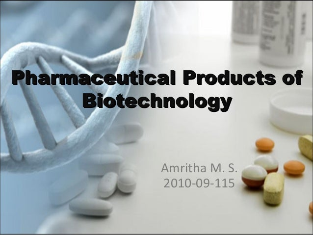 Pharmaceutical Products Of Biotechnology