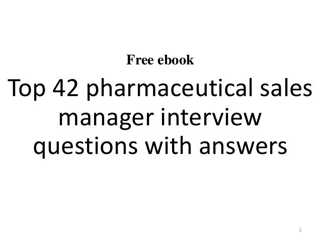 Top 42 pharmaceutical sales manager interview questions and answers p…