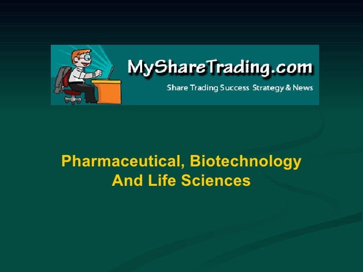 Pharmaceutical, Biotechnology And Life Sciences