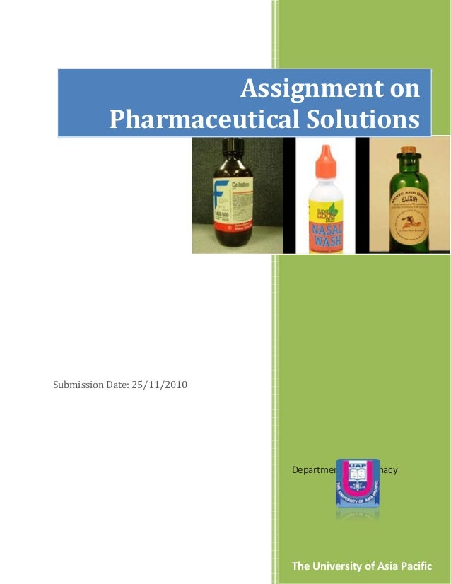 Assignment on           Pharmaceutical SolutionsSubmission Date: 25/11/2010                              Department of Pha...