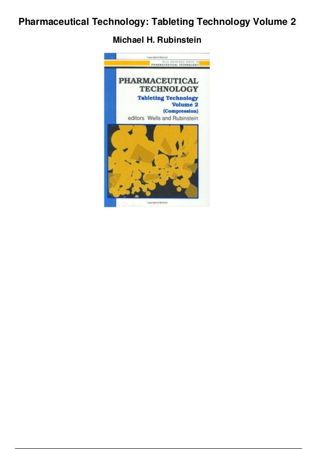 Pharmaceutical Technology: Tableting Technology Volume 2 Michael H. Rubinstein