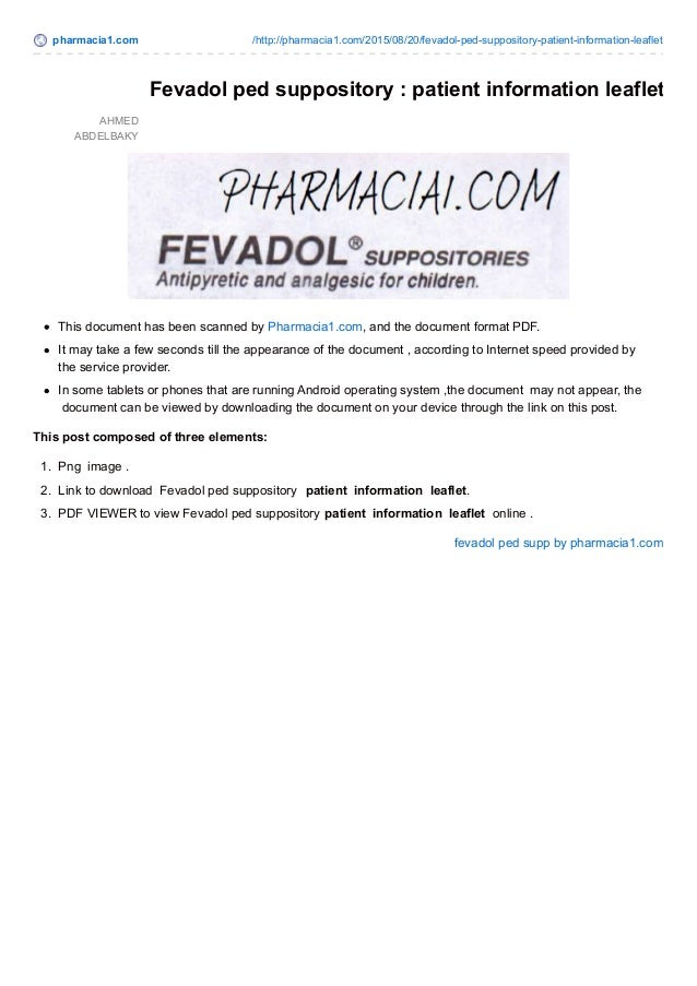 pharmacia1.com /http://pharmacia1.com/2015/08/20/fevadol-ped-suppository-patient-information-leaflet AHMED ABDELBAKY Fevad...
