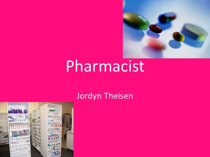 Pharmacist<br />Jordyn Theisen <br />