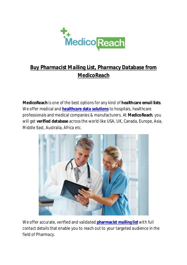 Buy Pharmacist Mailing List, Pharmacy Database from MedicoReach MedicoReach is one of the best options for any kind of hea...