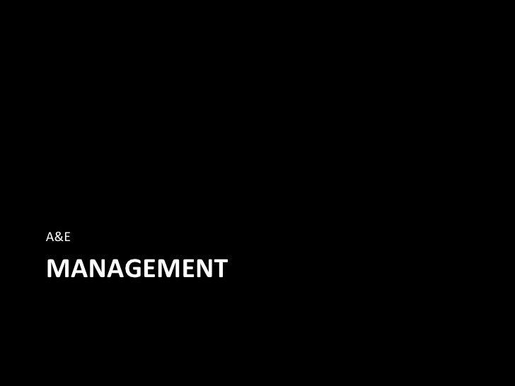 MANAGEMENT  <ul><li>A&E </li></ul>