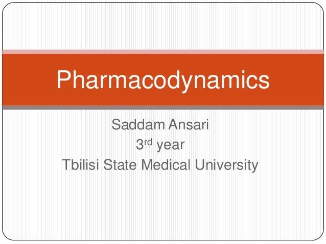 Saddam Ansari3rd yearTbilisi State Medical UniversityPharmacodynamics
