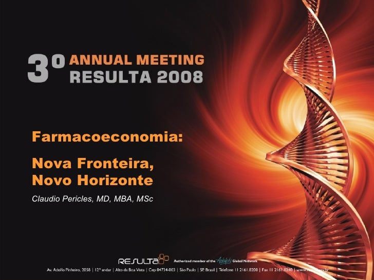 Farmacoeconomia: Nova Fronteira,  Novo Horizonte Claudio Pericles, MD, MBA, MSc