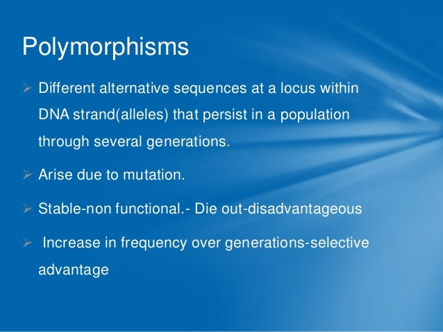 Balanced polymorphism  Situation where several  functionally distinct forms of a gene are common in a population   Ambig...