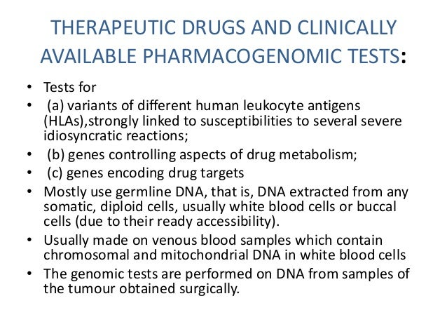 LIMITATIONS OF PHARMACOGENETICS  • Complex targeting due to multiple gene  involvement  • Difficult and time consuming to ...