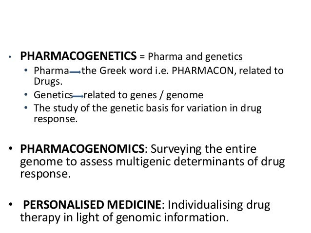 • To use genetic information specific to an  individual patient to preselect a drug that will  be effective and not cause ...