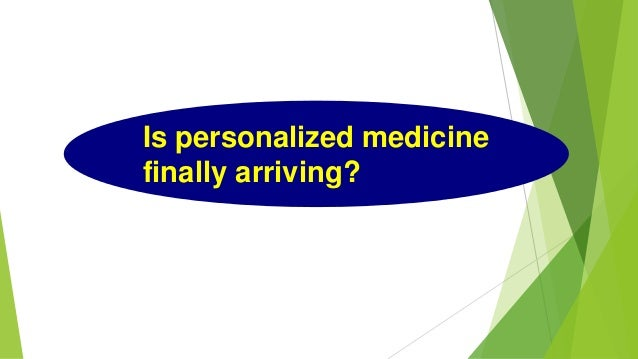 Is personalized medicine finally arriving?