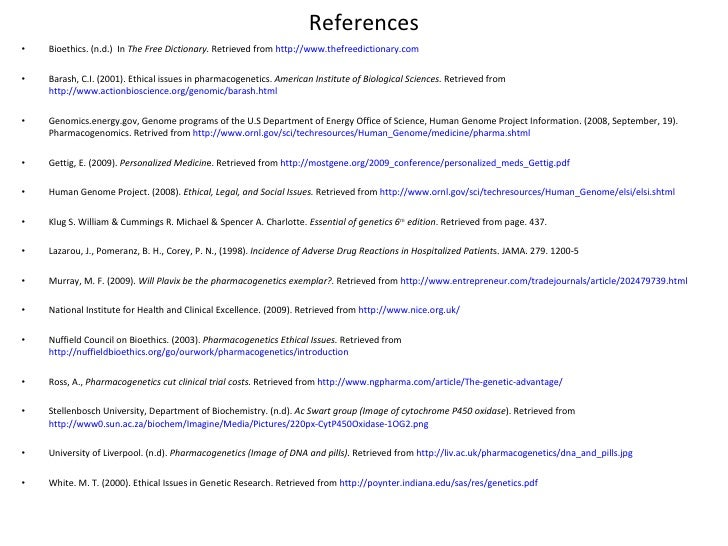 References <ul><li>Bioethics. (n.d.)In The Free Dictionary. Retrieved from  http://www.thefreedictionary.com </li></ul...