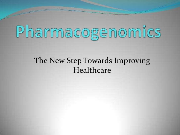 Pharmacogenomics The New Step Towards Improving Healthcare