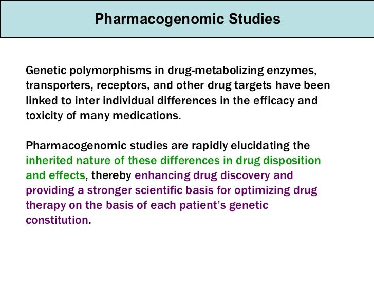 Genetic polymorphisms in drug-metabolizing enzymes, transporters, receptors, and other drug targets have been linked to in...