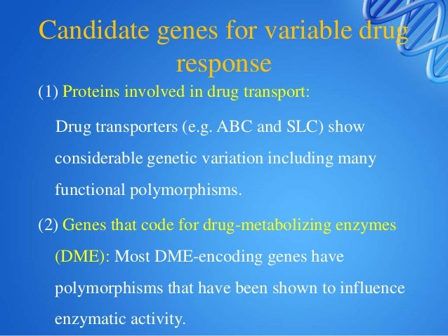 Pharmacogenomics of drug transporters • PGP (MDR 1) serves as barrier against entry of compounds into the body, as well as...