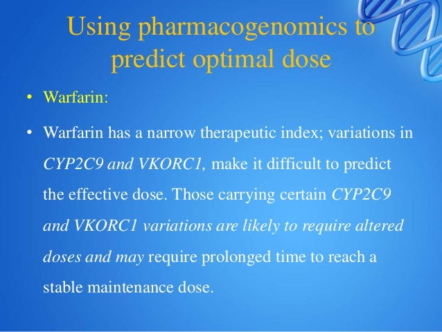 PHARMACOGENOMICS IN CLINICAL TRIALS