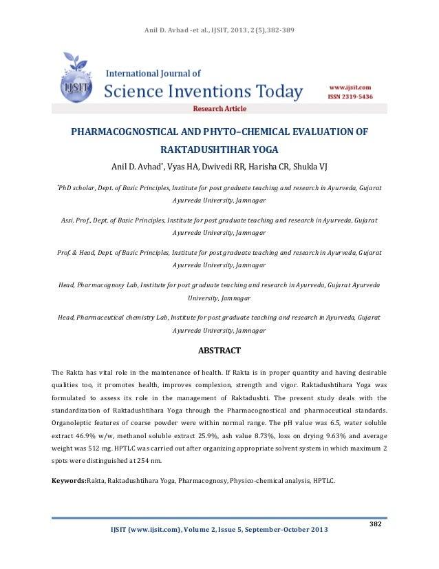 Anil D. Avhad -et al., IJSIT, 2013, 2(5),382-389  PHARMACOGNOSTICAL AND PHYTO–CHEMICAL EVALUATION OF RAKTADUSHTIHAR YOGA A...