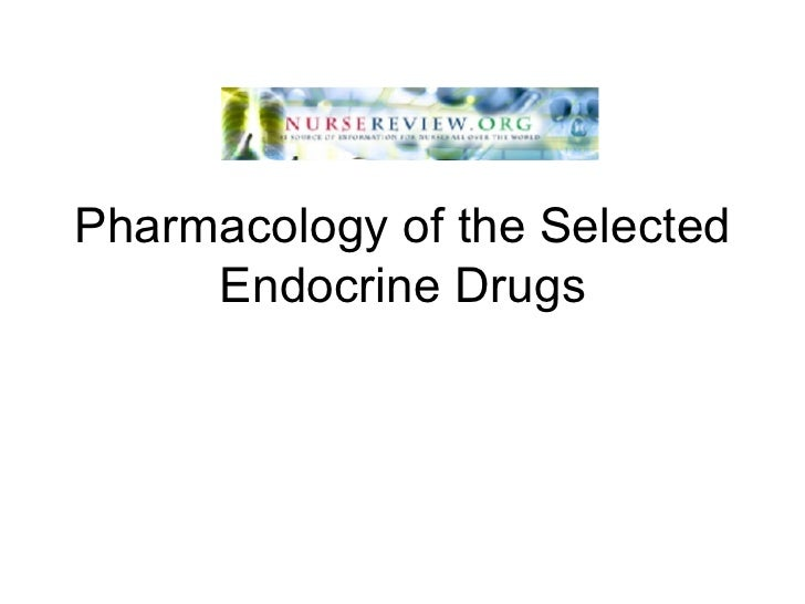 Pharmacology of the Selected Endocrine Drugs
